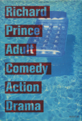 Richard Prince: Adult Comedy Action Drama