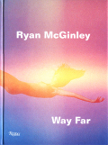 Ryan McGinley: Way Far