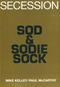 Mike Kelley, Paul McCarthy: Sod and Sodie Sock Comp. O.S.O.
