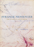 STRANGE MESSENGER THE WORK OF PATTI SMITH