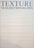TEXTURE: MAKIKO MINAGAWA