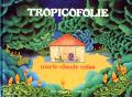TROPICOFOLIE