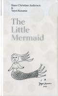 Hans Christian Andersen & Yayoi Kusama: The Little Mermaid