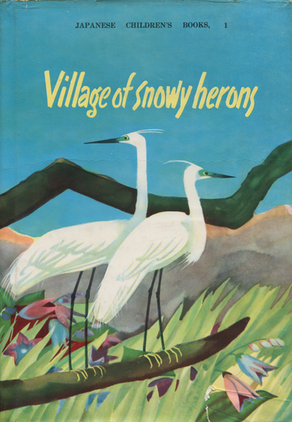 Village of snowy herons - Japanese Children's Books, I