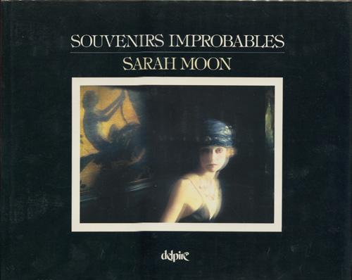 Sarah Moon: Souvenirs Improbables