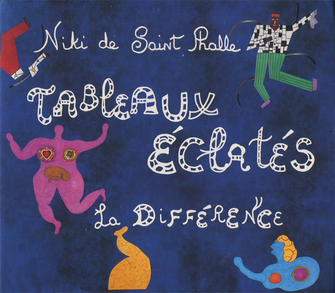 Niki de Saint Phalle: Tableaux Eclates