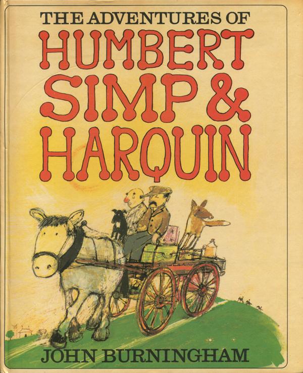 John Burningham: The Adventures of Humbert Simp & Harquin