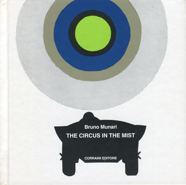 Bruno Munari: THE CIRCUS IN THE MIST