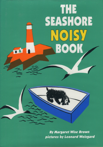 Margaret Wise Brown & Leonard Weisgard: The Seashore Noisy Book