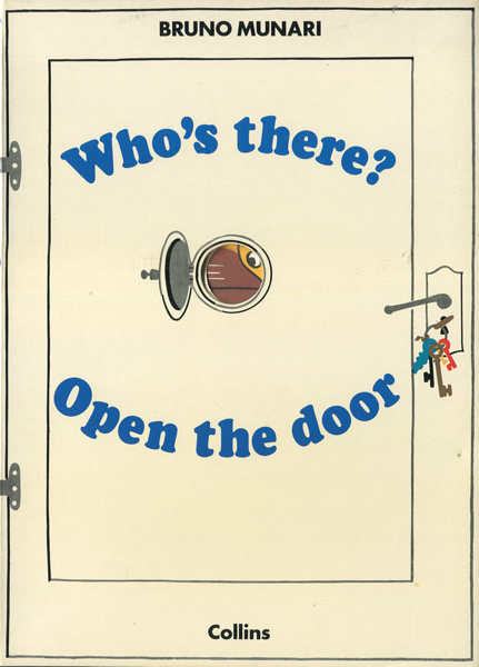 BRUNO MUNARI: Who's there? Open the door