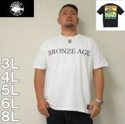 BRONZE AGE-半袖Tシャツ(メーカー取寄)3L 4L 5L 6L 8L アメリカ ストリート系 流行り 流行 雑誌掲載