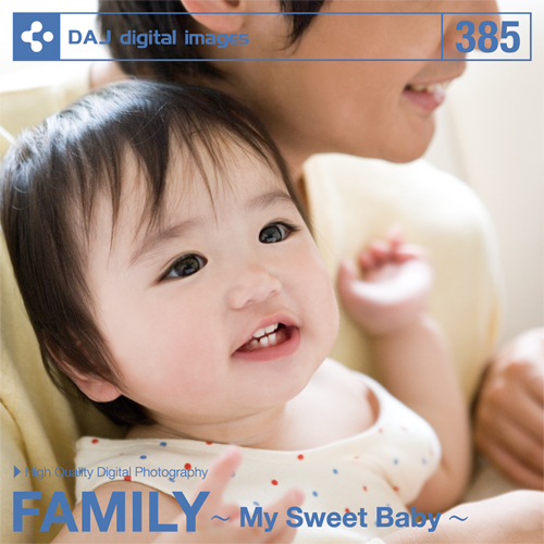 DAJ385 FAMILY ~My Sweet Baby~【家族】
