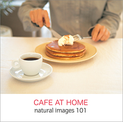 naturalimages Vol.101 CAFE AT HOME