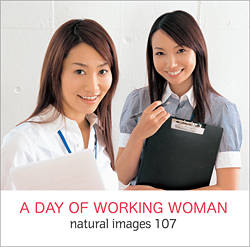 naturalimages Vol.107 A DAY OF WORKING WOMAN