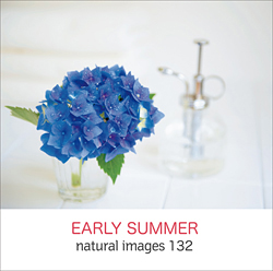 naturalimages Vol.132 EARLY SUMMER〈静物〉