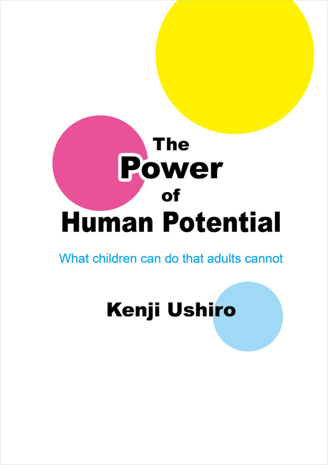 The Power of Human Potential ― What children can do that adults cannot