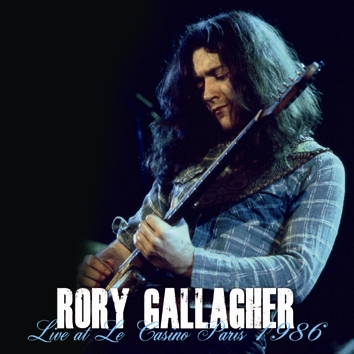 RORY GALLAGHER - LIVE AT LE CASINO, PARIS 1986(2CDR)