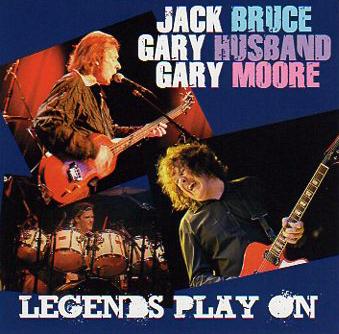 JACK BRUCE, GARY HUSBAND, GARY MOORE - LEGENDS PLAY ON
