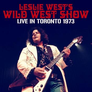 LESLIE WEST'S WILD WEST SHOW - LIVE IN TORONTO 1973 (1CDR)