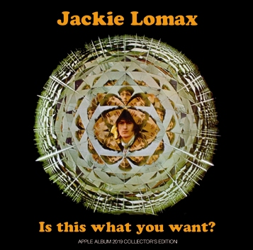 JACKIE LOMAX - IS THIS WHAT YOU WANT? (2CDR)