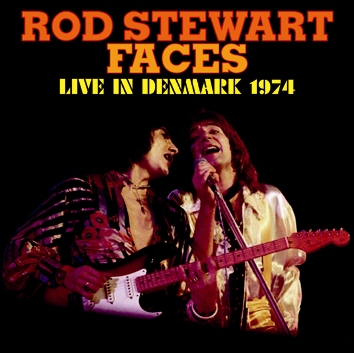 ROD STEWART & FACES -  LIVE IN DENMARK 1974 (1CDR)