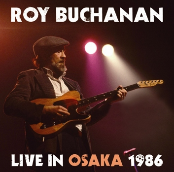 ROY BUCHANAN - LIVE IN OSAKA 1986 (2CDR)