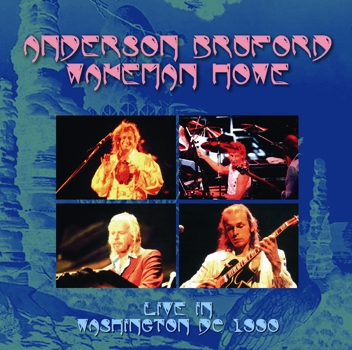 ANDERSON, BRUFORD, WAKEMAN, HOWE - LIVE IN WASHINGTON DC 1990 (2CDR)