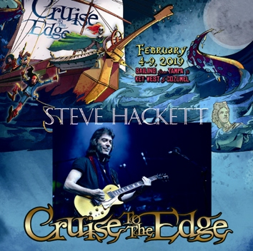 STEVE HACKETT - CRUISE TO THE EDGE 2019
