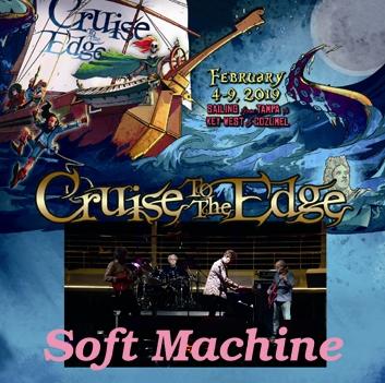 SOFT MACHINE - CRUISE TO THE EDGE 2019