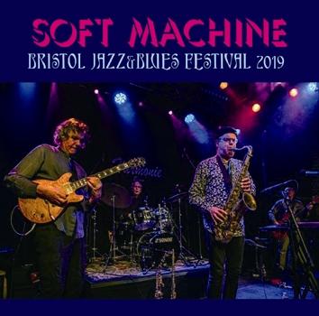SOFT MACHINE - BRISTOL JAZZ & BLUES FESTIVAL 2019 (2CDR)