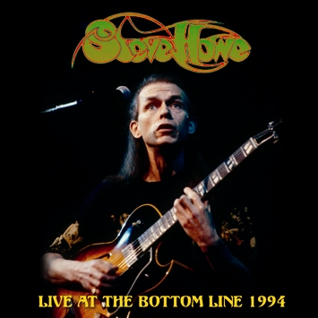 STEVE HOWE - LIVE AT THE BOTTOM LINE 1994 (2CDR)