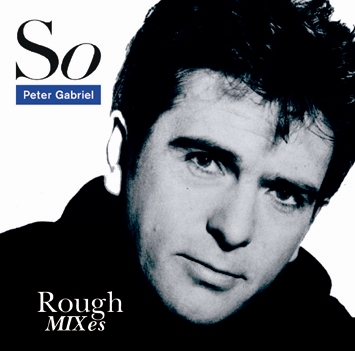 PETER GABRIEL - So: ROUGH MIXES (1CDR)
