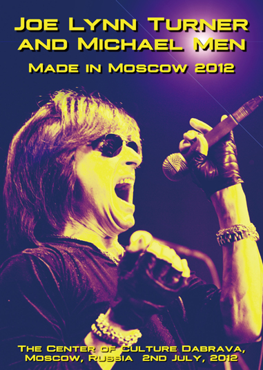 JOE LYNN TURNER AND MICHAEL MEN - MADE IN MOSCOW 2012 (1DVDR)