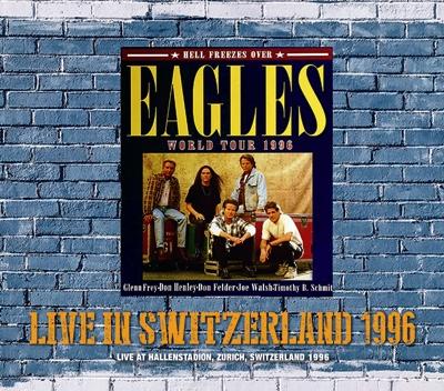 EAGLES - LIVE IN SWITZERLAND 1996 (3CDR)