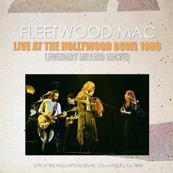 FLEETWOOD MAC - LIVE AT THE HOLLYWOOD BOWL 1980 =LEGENDARY MILLARD MASTERS= (2CDR)