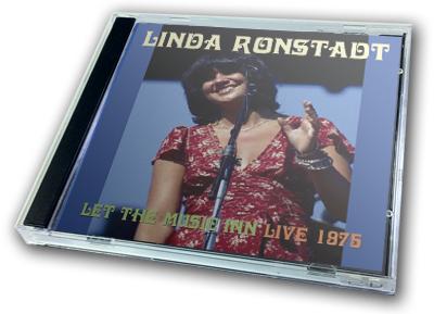 LINDA RONSTADT - LET THE MUSIC INN : LIVE 1975