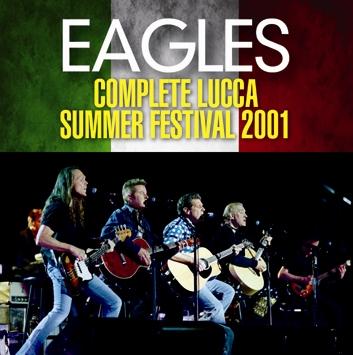 EAGLES - COMPLETE LUCCA SUMMER FESTIVAL 2001 (2CDR)