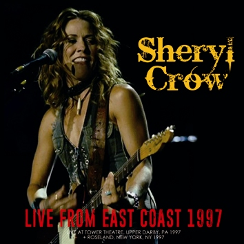 SHERYL CROW - LIVE FROM EAST COAST 1997 (2CDR)