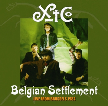 XTC - BELGIAN SETTLEMENT : LIVE FROM BRUSSELS 1982 (1CDR)