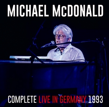MICHAEL McDONALD - COMPLETE LIVE IN GERMANY 1993 (2CDR)