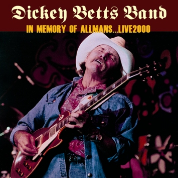 DICKEY BETTS BAND - IN MEMORY OF ALLMANS... LIVE 2000