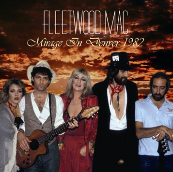 FLEETWOOD MAC - MIRAGE IN DENVER 1982