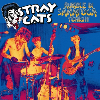 STRAY CATS - RUMBLE IN SARATOGA TONIGHT (1CDR)