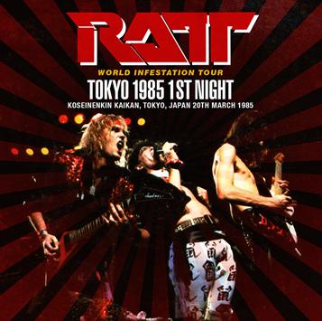 RATT - TOKYO 1985 1ST NIGHT (1CDR)