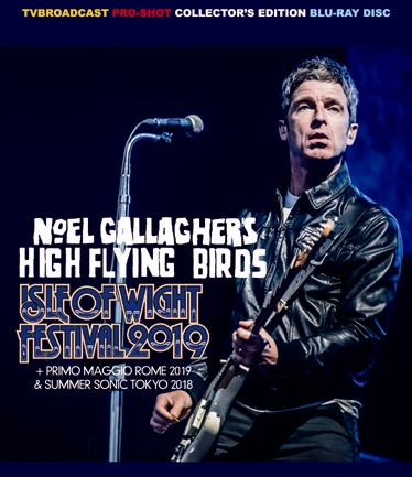 NOEL GALLAGHER'S HIGH FLYING BIRDS - ISLE OF WIGHT FESTIVAL 2019 (1BDR)