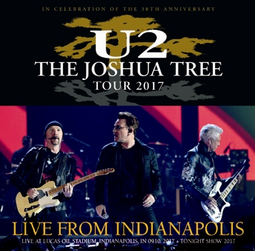 U2 - THE JOSHUA TREE TOUR 2017: LIVE FROM INDIANAPOLIS