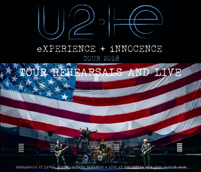 U 2 - eXPERIENCE + iNNOCENCE TOUR 2018: TOUR REHEARSALS AND LIVE
