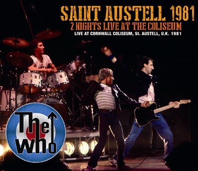THE WHO - SAINT AUSTELL 1981: 2 NIGHTS LIVE AT THE COLISEUM (4CDR)