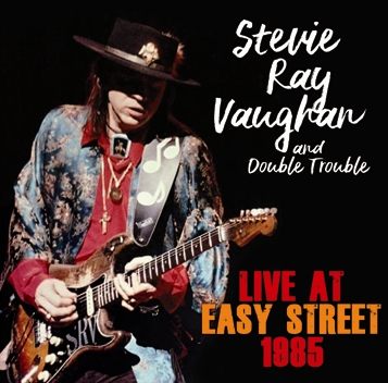 STEVIE RAY VAUGHAN & DOUBLE TROUBLE - LIVE AT EASY STREET 1985 (2CDR)