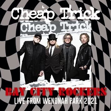 CHEAP TRICK - BAY CITY ROCKERS : LIVE FROM WENONAH PARK 2021 (2CDR)